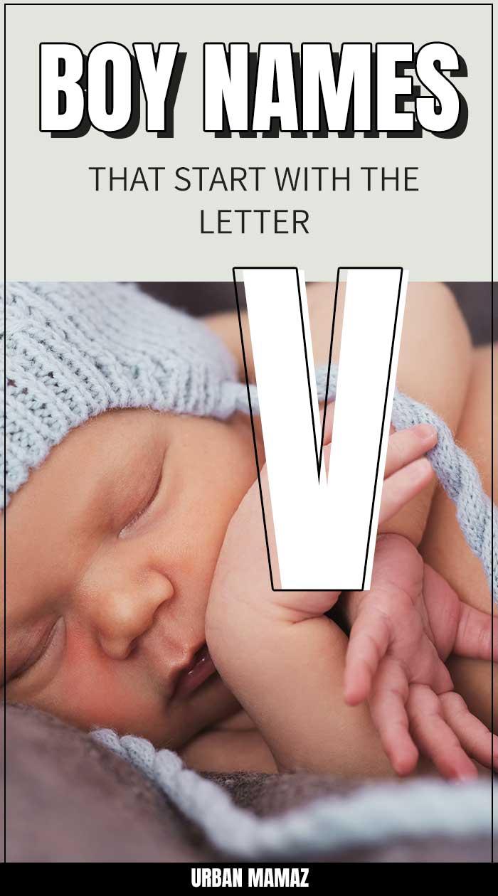 Boy Names That Start With V - Urban Mamaz